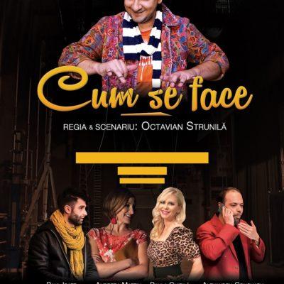 Piesa de teatru Cum se face în regia lui Octavian Strunilă, cu Andreea Mateiu, Paula Chirilă, Alexandru Conovaru și Paul Ipate