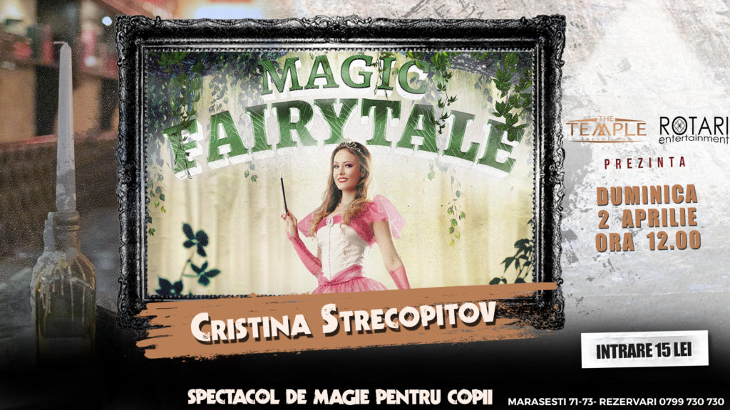 Magic FairyTale cu Cristina Strecopîtov