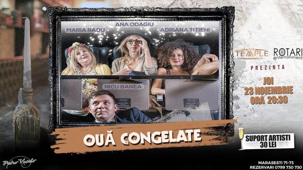 Piesa de Teatru Ouă Congelate în regia Ancăi COLȚEANU, cu Adriana TITIENI, Maria RADU, Ana ODAGIU și Nicu BANEA, la The Temple Social Pub