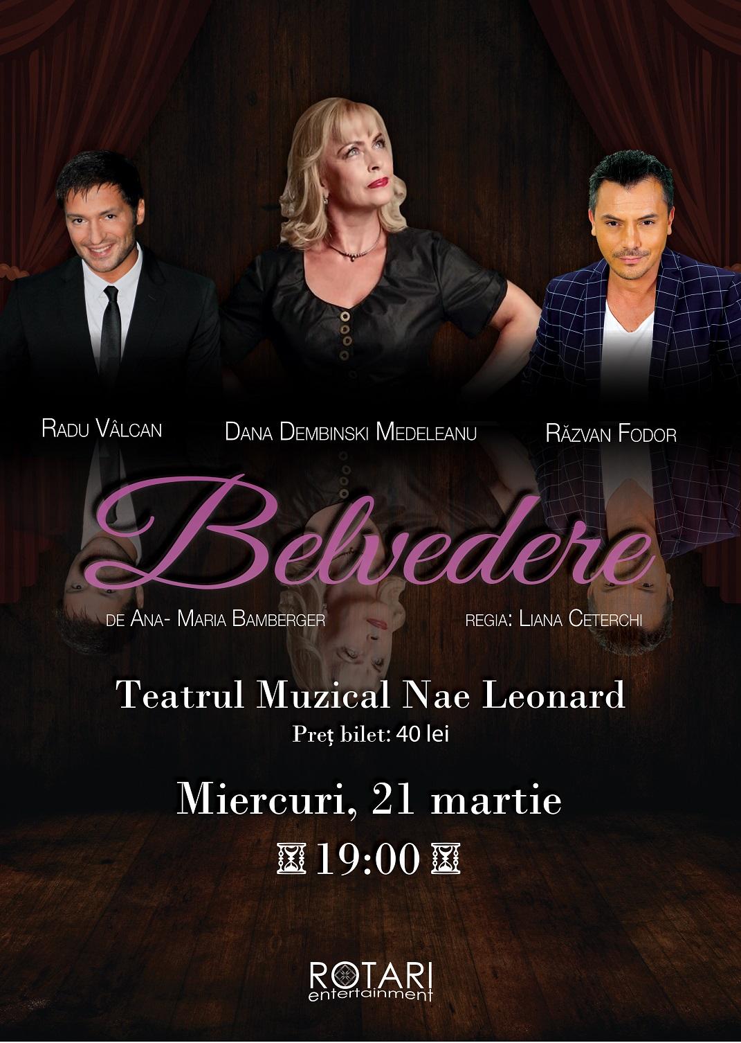 Piesa de Teatru Belvedere de Ana Maria Bamberger, în regia Lianei Ceterchi, cu Dana Dembinski Medeleanu, Radu Vâlcan și Răzvan Fodor, la Teatrul Muzical Nae Leonard Galați
