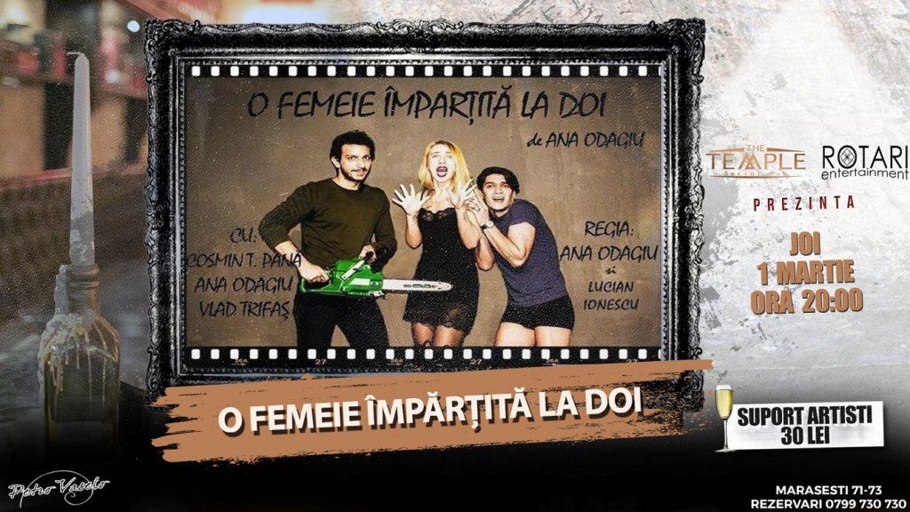 Piesa de Teatru O femeie împărțită la doi regizată de Lucian Ionescu și Ana Odagiu, cu Ana Odagiu, Cosmin Teodor Pană și Vlad Trifaș, la The Temple Social Pub
