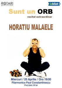 Recitalul Sunt un ORB cu Horațiu Mălăele, la Filarmonica Paul Constantinescu Ploiești