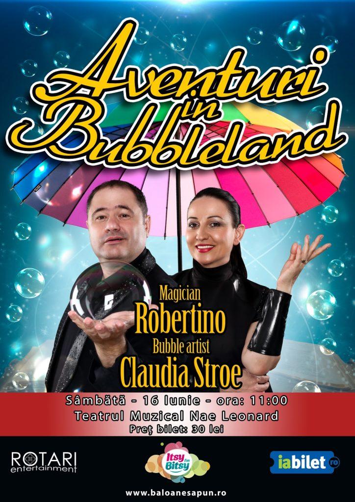 Aventuri în Bubbleland cu Bubble Artist Claudia Stroe și Magicianul Robertino, la Teatrul Muzical Nae Leonard Galați