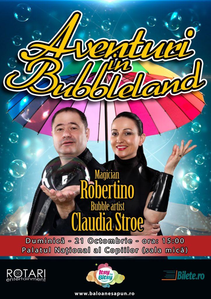 Aventuri în Bubbleland cu Bubble Artist Claudia Stroe și Magicianul Robertino, la Palatul Național al Copiilor - Sala Mică
