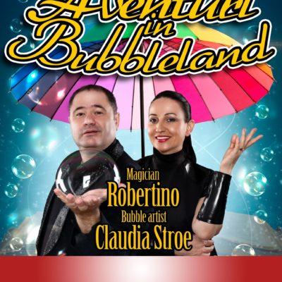 Spectacolul pentru copii Aventuri în Bubbleland cu Bubble Artist Claudia Stroe și Magicianul Robertino