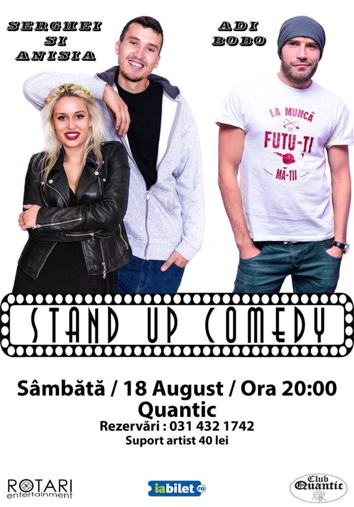 Spectacol de Stand Up Comedy cu Adi Bobo, Serghei și Anisia, la Quantic Club
