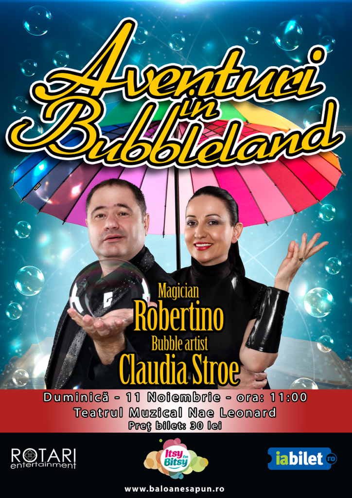 Aventuri în Bubbleland cu Bubble Artist Claudia Stroe și Magicianul Robertino, la Teatrul Muzical Nae Leonard din Galați