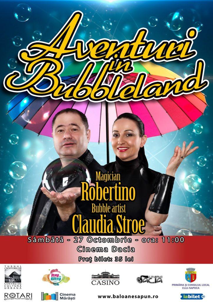 Aventuri în Bubbleland cu Bubble Artist Claudia Stroe și Magicianul Robertino, la Cinema Dacia din Cluj Napoca