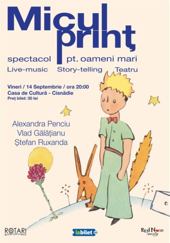 Piesa de Teatru Micul Prinț, cu Alexandra Penciu, Vlad Gălățianu și Ștefan Ruxanda, la Casa de Cultură din Cisnădie