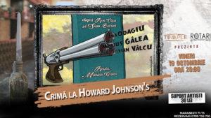 Piesa de Teatru Crimă la Howard Johnson's în regia lui Marius Gîlea, cu Ana Odagiu, Silvian Vâlcu și Marius Gîlea, la The Temple Social Pub
