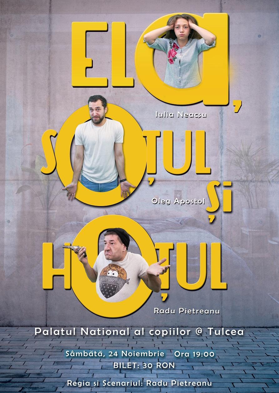Piesa de Teatru Ela, soțul și hoțul, cu Radu Pietreanu, Oleg Apostol și Iulia Neacșu, la Palatul Copiilor din Tulcea