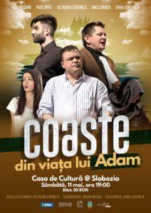 Piesa de teatru Coaste din viața lui Adam de Octavian Strunilă, cu Leonid Doni, Paul Ipate, Octavian Strunilă, Anca Dinicu și Oana Strunilă, la Casa Municipală de Cultură din Slobozia