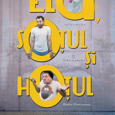 Piesa de teatru Ela, soțul și hoțul cu Radu Pietreanu, Oleg Apostol și Iulia Neacșu