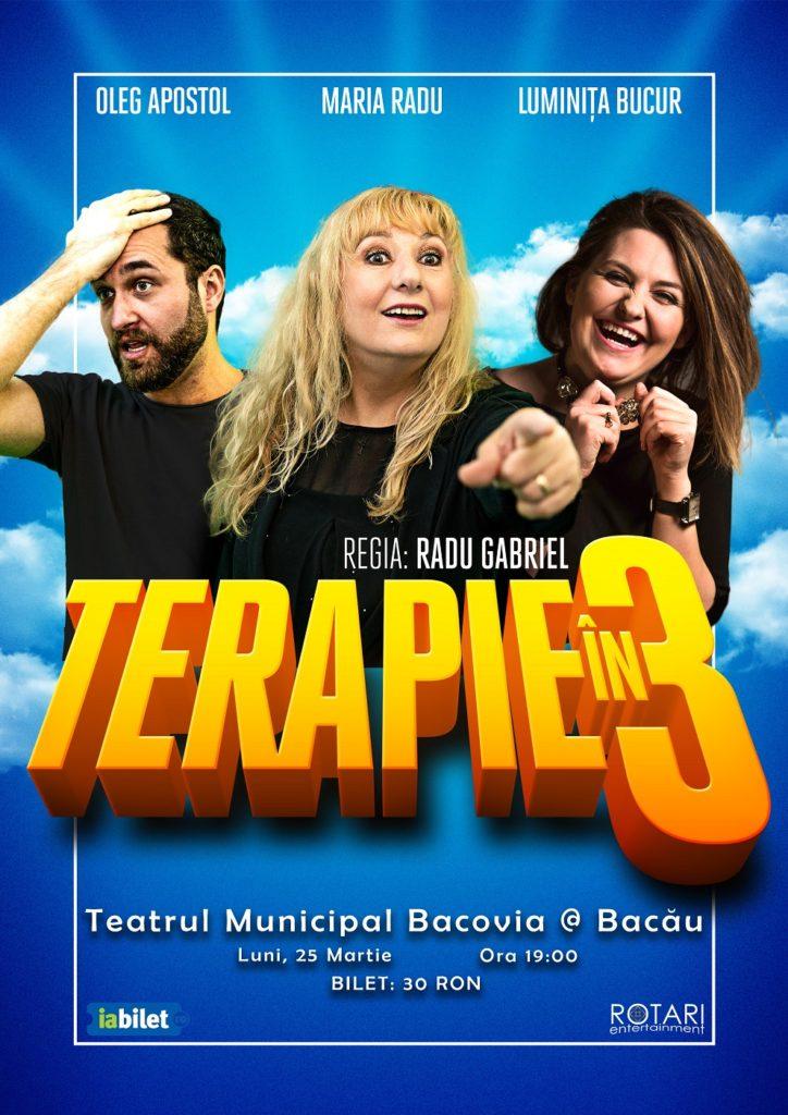 Piesa de teatru Terapie în 3, cu Luminița Bucur, Maria Radu și Oleg Apostol, la Teatrul Municipal Bacovia din Bacău