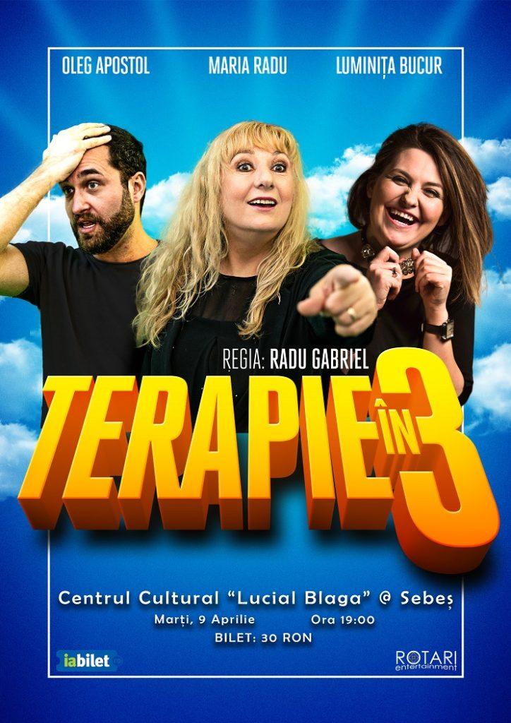 Piesa de teatru Terapie în 3, cu Luminița Bucur, Maria Radu și Oleg Apostol, la Casa de Cultură Lucian Blaga din Sebeș