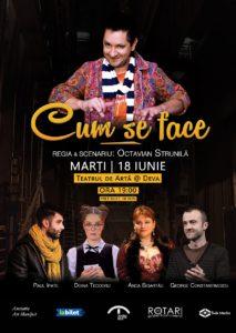 Piesa de teatru Cum se face în regia lui Octavian Strunilă, cu Doina Teodoru, Anca Sigartău, George Constantinescu și Paul Ipate, la Teatrul de Artă din Deva