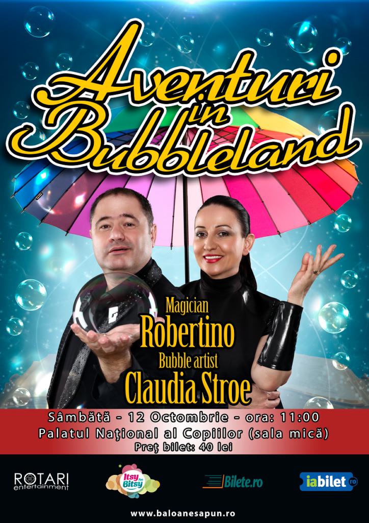 Aventuri în Bubbleland cu Bubble Artist Claudia Stroe și Magicianul Robertino, la Sala Mică a Palatului Național al Copiilor