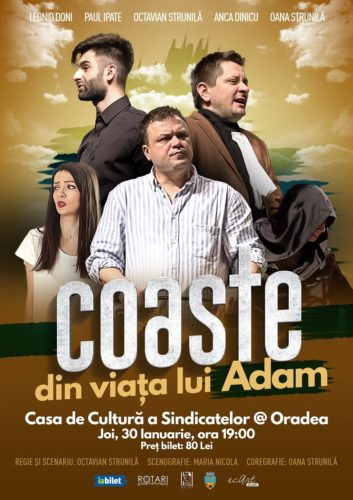 Piesa de teatru Coaste din viața lui Adam, cu Leonid Doni, Paul Ipate, Octavian Strunilă, Anca Dinicu și Oana Strunilă, la Casa de Cultură a Sindicatelor din Oradea