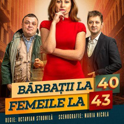 Bărbații la 40, Femeile la 43 în regia lui Octavian Strunilă, cu Leonid Doni, Andreea Mateiu și Octavian Strunilă