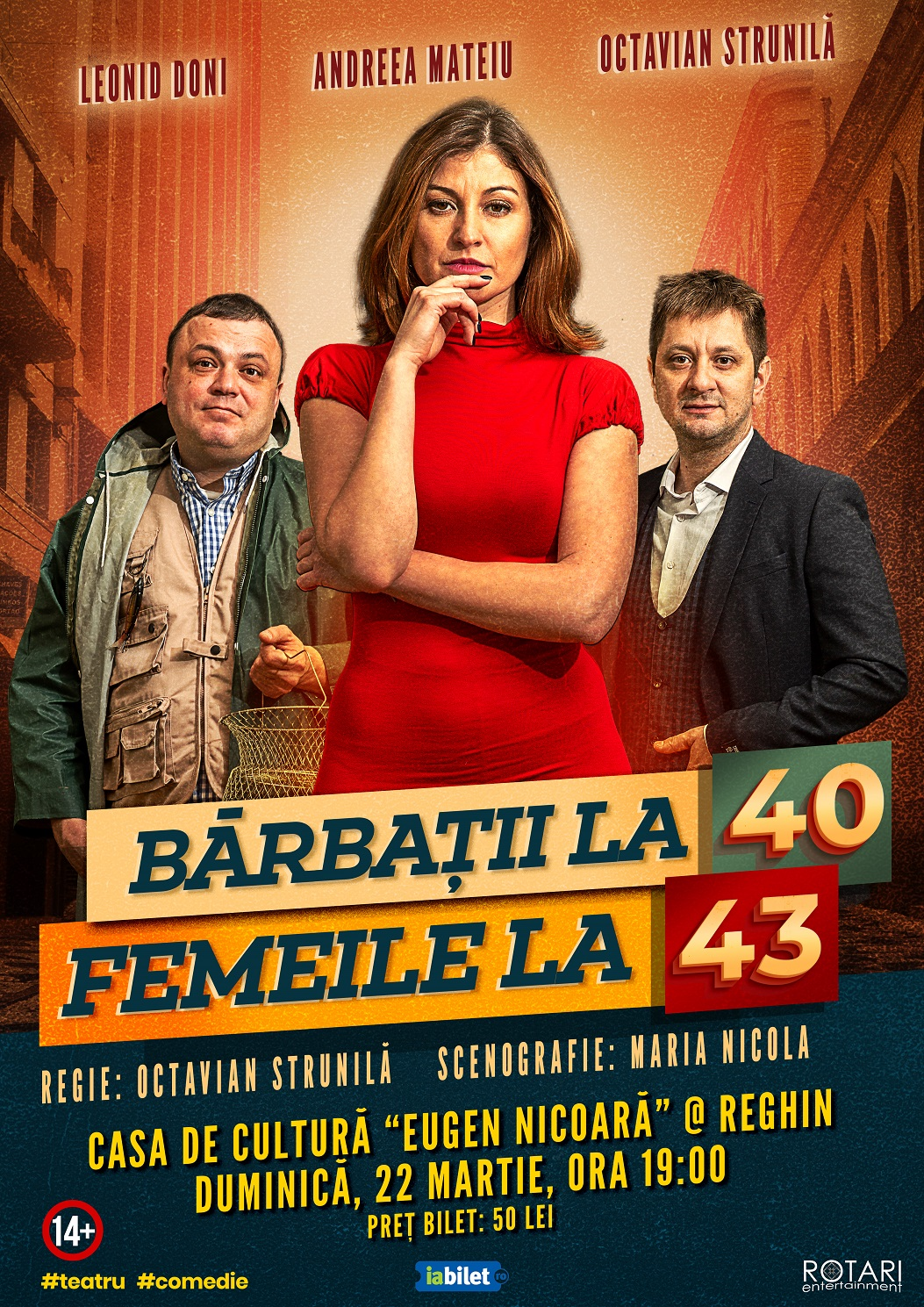 Bărbații la 40, Femeile la 43 în regia lui Octavian Strunilă, cu Leonid Doni, Andreea Mateiu și Octavian Strunilă, la Casa de Cultură Eugen Nicoară din Reghin
