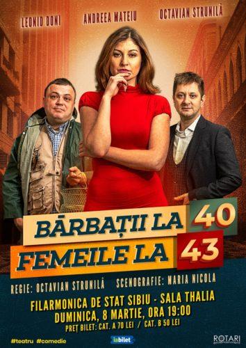 Bărbații la 40, Femeile la 43 în regia lui Octavian Strunilă, cu Leonid Doni, Andreea Mateiu și Octavian Strunilă, la Sala Thalia a Filarmonicii de Stat din Sibiu