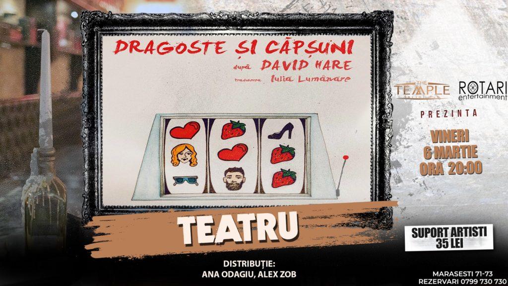 Piesa de teatru Dragoste și căpșuni de David Hare, în regia lui Marius Gilea, cu Ana Odagiu și Alex Zob, la The Temple Social Pub