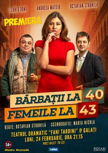 Bărbații la 40, Femeile la 43 în regia lui Octavian Strunilă, cu Leonid Doni, Andreea Mateiu și Octavian Strunilă, la Teatrul Dramatic Fani Tardini din Galați