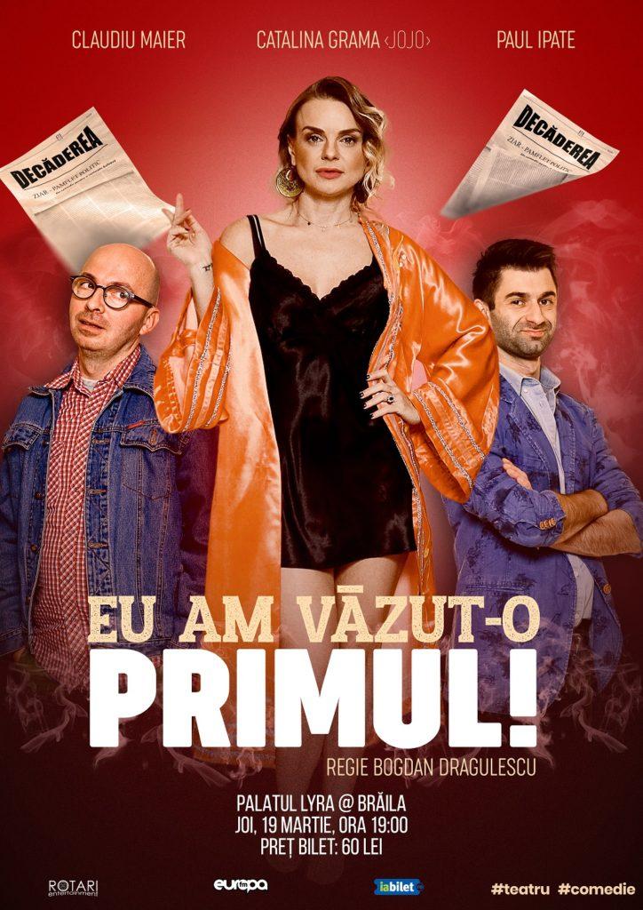 Eu am văzut-o primul în regia lui Bogdan Drăgulescu, cu Claudiu Maier, Cătălina Grama și Paul Ipate, la Filarmonica Lyra din Brăila