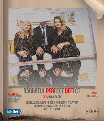Piesa de teatru Bărbatul perfect defect, cu Maria Radu, Oleg Apostol și Luminița Bucur, la Centrul Cultural Eugen Ionescu din Slatina