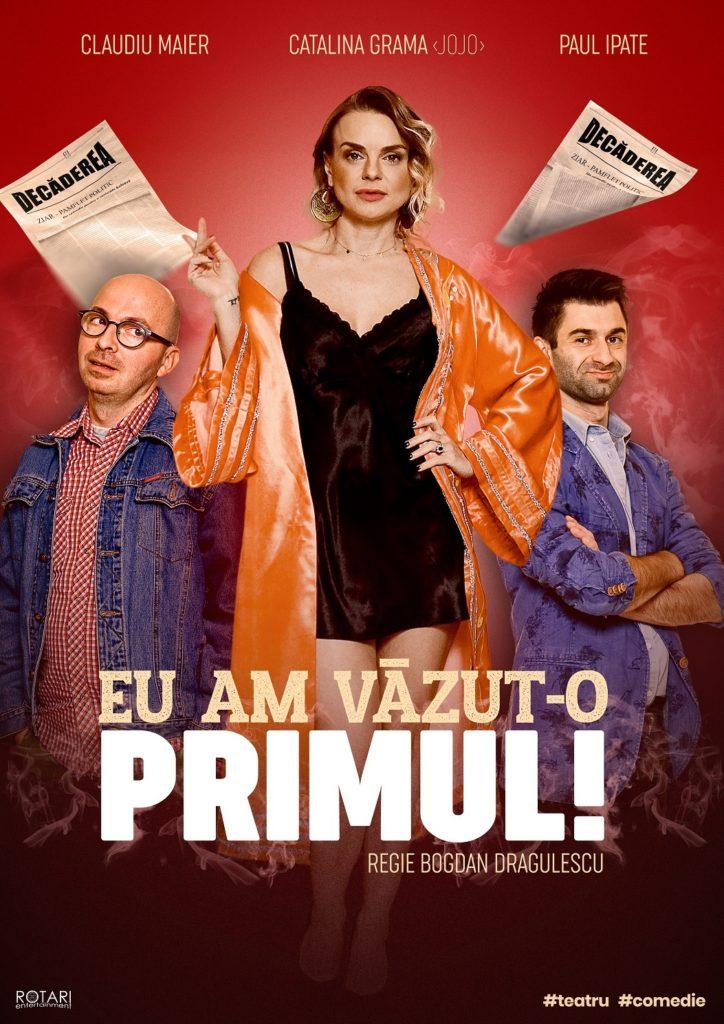 Piesa de teatru Eu am văzut-o primul în regia lui Bogdan Drăgulescu, cu Claudiu Maier, Cătălina Grama și Paul Ipate