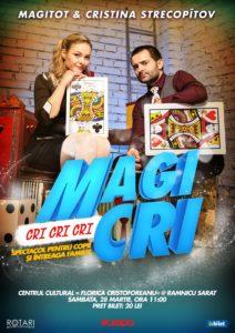 Spectacolul de magie pentru copii MagiCri cu Magitot și Cristina Strecopîtov, la Centrul Cultural Florica Cristoforeanu din Râmnicu Sărat