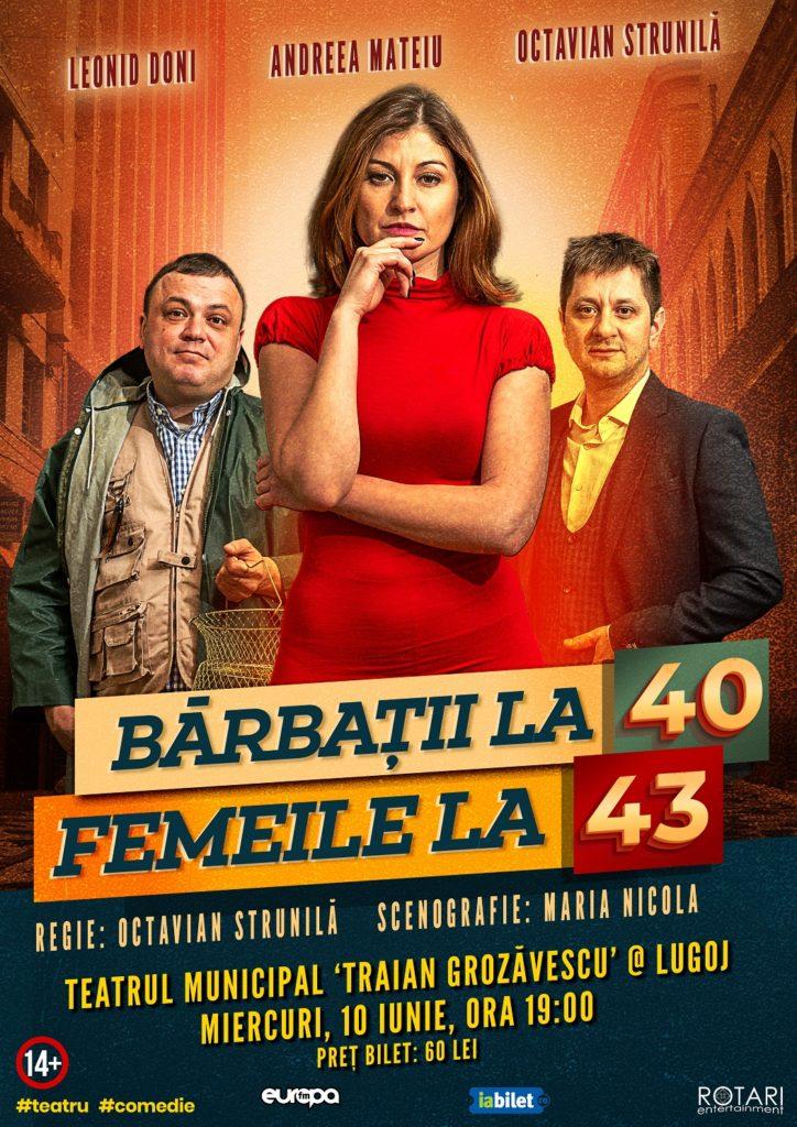 Bărbații la 40, Femeile la 43 în regia lui Octavian Strunilă, cu Leonid Doni, Andreea Mateiu și Octavian Strunilă, la Teatrul Municipal Traian Grozăvescu din Lugoj