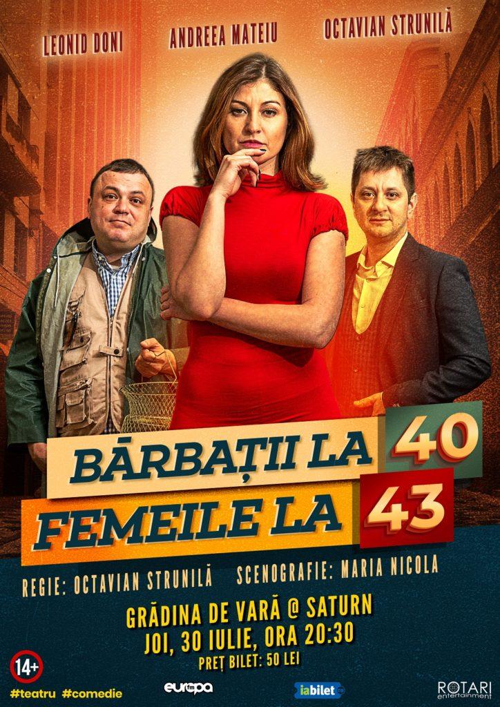 Bărbații la 40, Femeile la 43 în regia lui Octavian Strunilă, cu Leonid Doni, Andreea Mateiu și Octavian Strunilă, la Grădina de Vară din Saturn