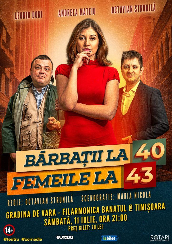 Bărbații la 40, Femeile la 43 în regia lui Octavian Strunilă, cu Leonid Doni, Andreea Mateiu și Octavian Strunilă, la Filarmonica Banatul din Timisoara