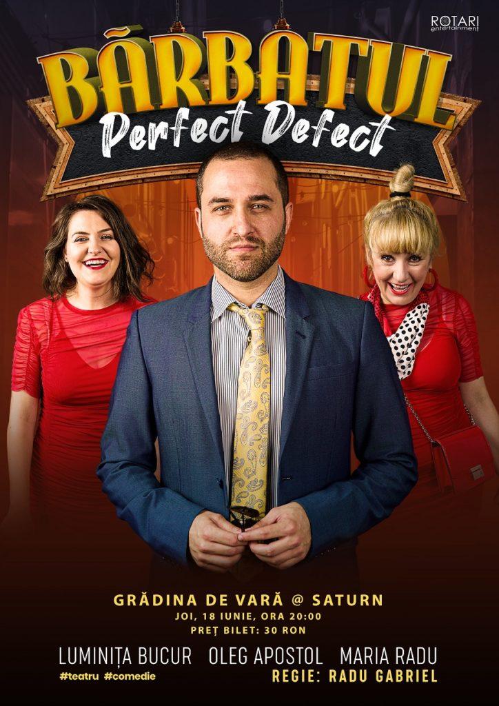 Piesa de teatru Bărbatul perfect defect, cu Maria Radu, Oleg Apostol și Luminița Bucur, la Grădina de Vară din Saturn