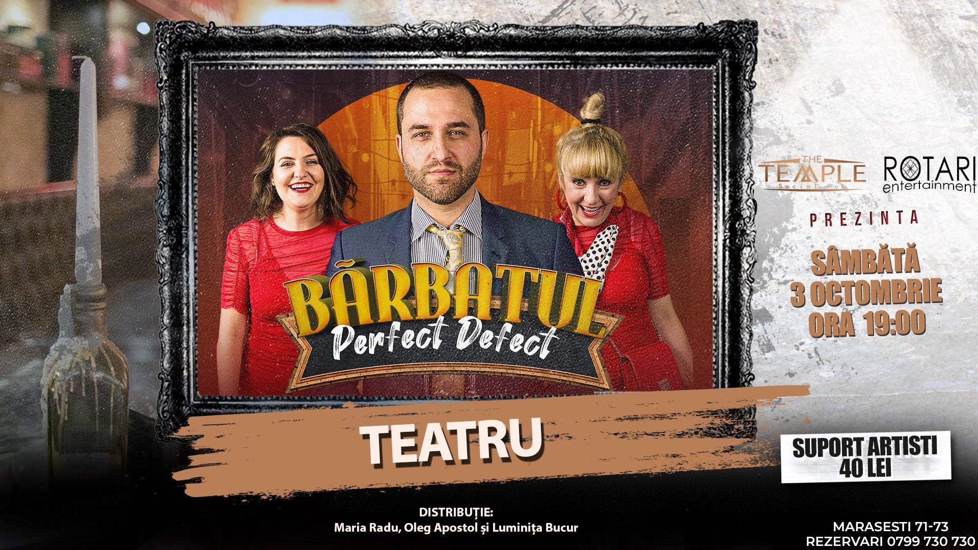 Piesa de teatru Bărbatul perfect defect, cu Maria Radu, Oleg Apostol și Luminița Bucur, la The Temple Social Pub