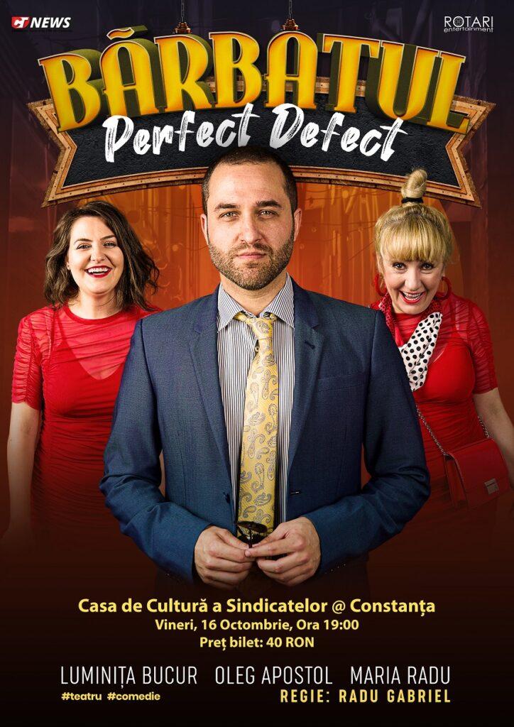 Piesa de teatru Bărbatul perfect defect, cu Maria Radu, Oleg Apostol și Luminița Bucur, la Casa de Cultură a Sindicatelor din Constanța