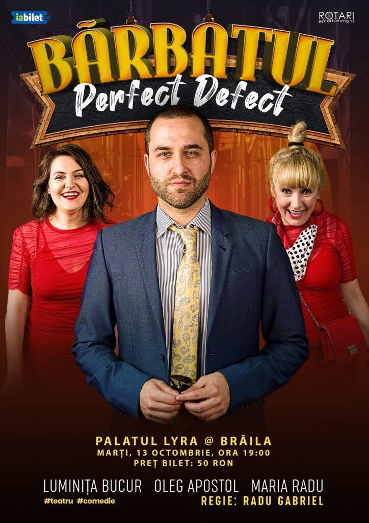 Piesa de teatru Bărbatul perfect defect, cu Maria Radu, Oleg Apostol și Luminița Bucur, la Filarmonica Lyra din Brăila