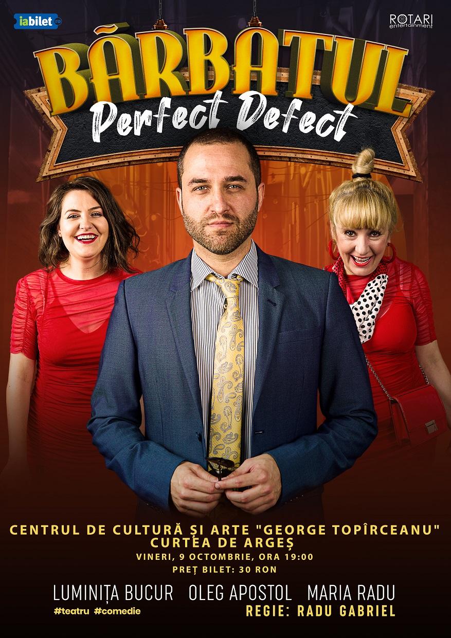 Piesa de teatru Bărbatul perfect defect, cu Maria Radu, Oleg Apostol și Luminița Bucur, la Centrul de Cultură și Arte George Topîrceanu din Curtea de Argeș