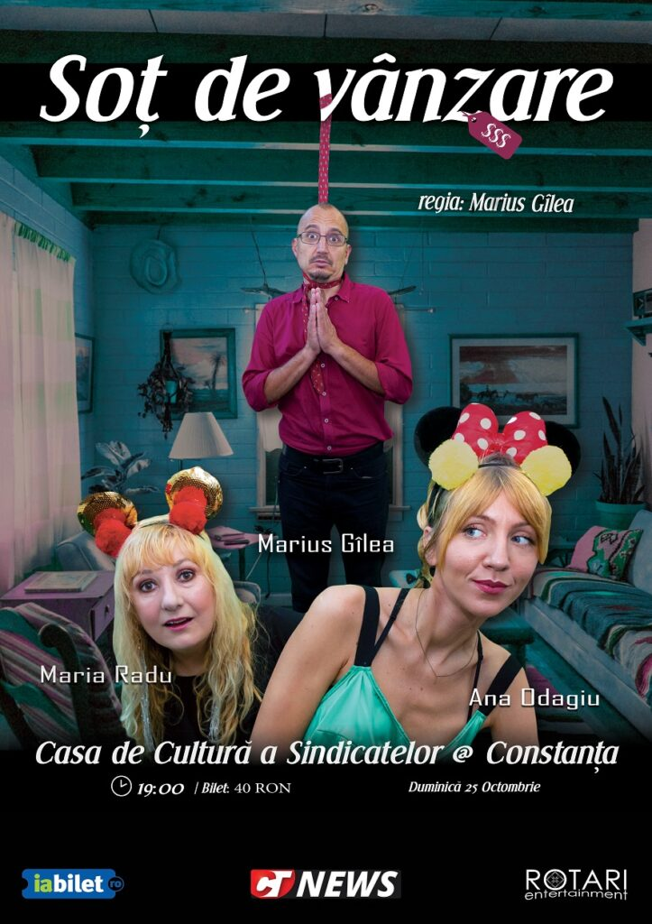 Soț de vânzare cu Maria Radu, Ana Odagiu și Marius Gîlea, la Casa de Cultură a Sindicatelor din Constanța