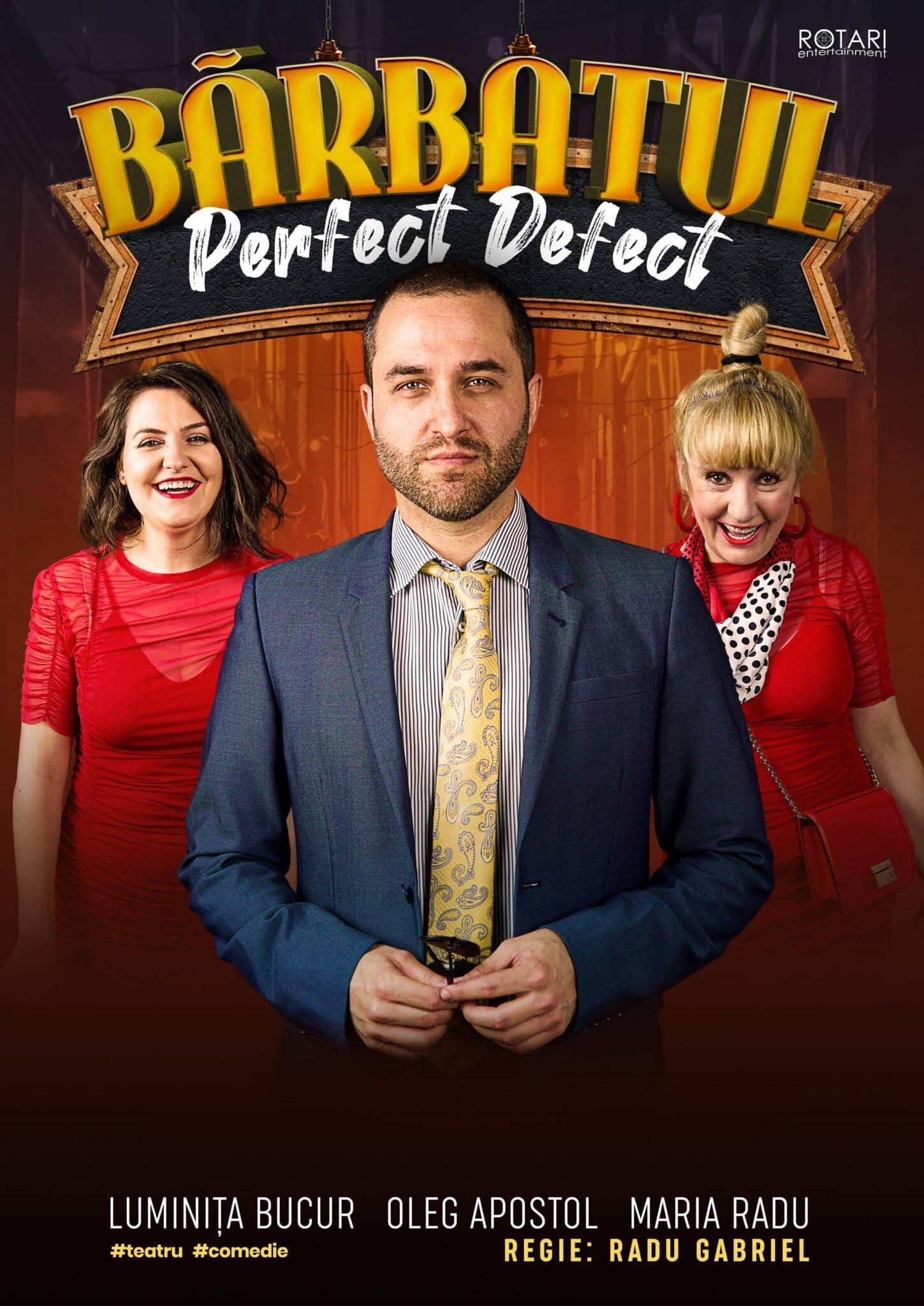 Bărbatul Perfect Defect, Cu Maria Radu, Oleg Apostol și Luminița Bucur, Miercuri 17 Martie La The Temple Social Pub