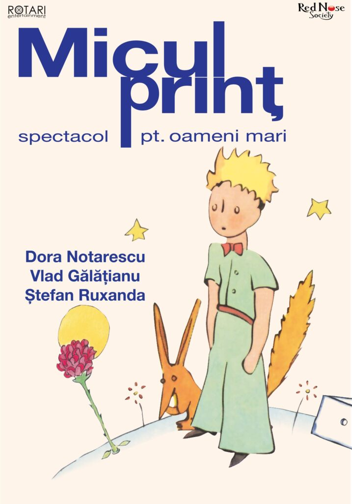 Piesa De Teatru Micul Prinț Cu Dora Notărescu, Vlad Gălățianu și Ștefan Ruxanda