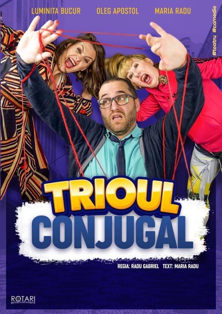 Piesa De Teatru Trioul Conjugal In Regia Lui Radu Gabriel, Cu Luminița Bucur, Maria Radu și Oleg Apostol